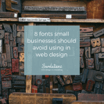 Design tips: 8 fonts small businesses should avoid using in web design (or at all)
