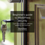Beginner's guide to WordPress security: Login best practices, software updating, and backups